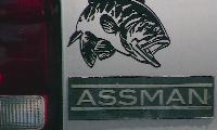 Truncated bumper sticker, picture of a bass with caption ASSMAN.