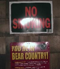 Two signs: No Smoking; You're in Bear country.