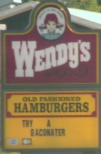 Wendy's old fashioned hamburgers - try a Baconater.